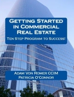 Getting started in commercial real estate   10 step program to success